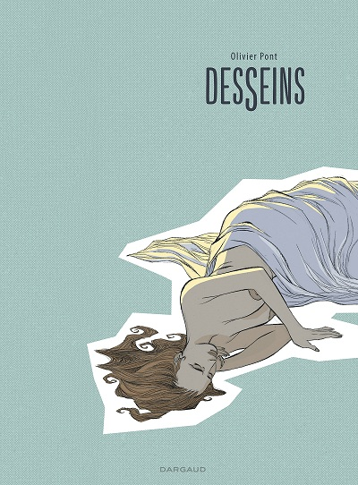 ©Dargaud-Desseins-Olivier Pont-BD
