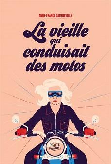 ©La-vieille-qui-conduisait-des-motos - Payot