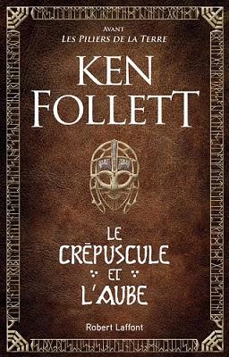 ©Ken Follett - Le Crépuscule de l'aube